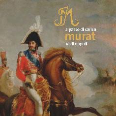 A passo di carica – Murat Re di Napoli