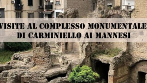 GIORNATE EUROPEE DEL PATRIMONIO: 26 e 27 Settembre 2020 Visite al Complesso Monumentale di Carminiello ai Mannesi – Napoli