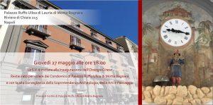27 maggio alle ore 18: inaugurazione del restauro dell'Orologio cinese al Palazzo Ulloa di Lauria, Riviera di Chiaia 215